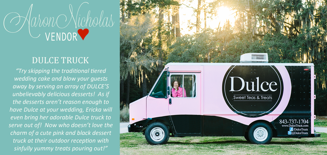 Dulce Truck, Charleston food truck, food truck at wedding, wedding desserts in charleston, aaron nicholas photography, vendor love, charleston wedding photographer, charleston wedding photography